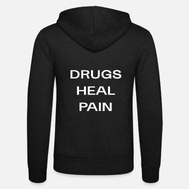 Drugs drugs heal pain gift drugs medicine kiffer LSD - Unisex Hooded Jacket by Bella + Canvas