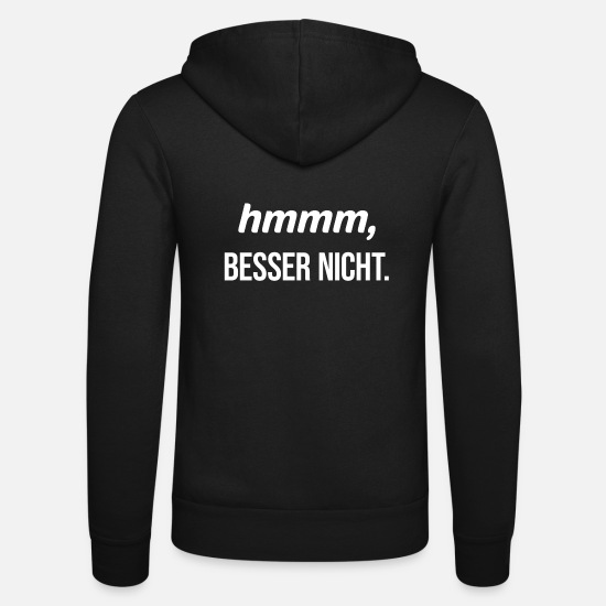 No Felpe - Hmmm Better Not Provocative Humor Witig - Felpa con zip unisex nero