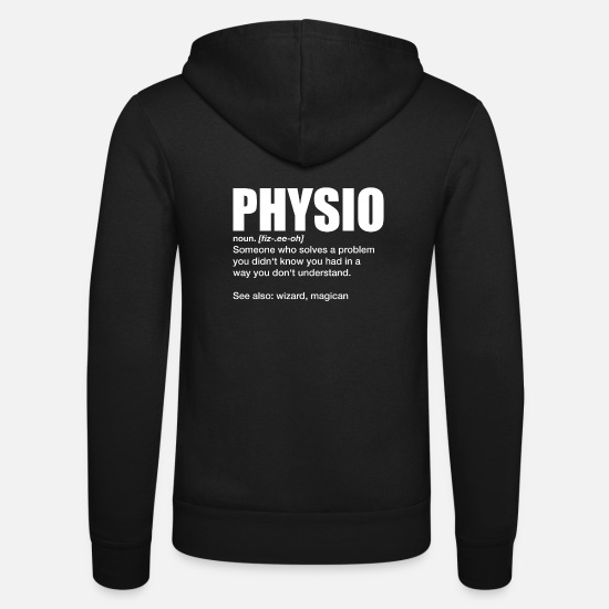 Physio Hoodies & Sweatshirts - physio definition graduation education gift - Unisex Zip Hoodie black