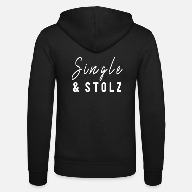 Single single und stolz singles Singles single - Unisex Kapuzenjacke