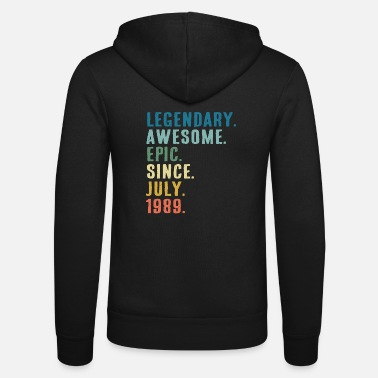 Since Legendary Awesome Epic since July 1989 gift - Unisex Zip Hoodie