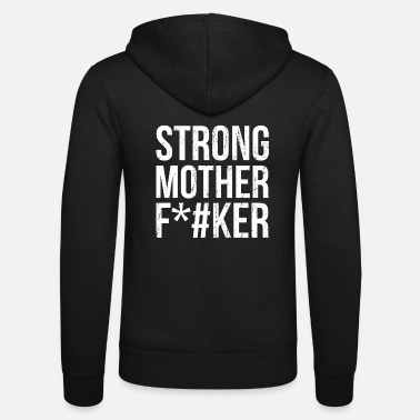 Traffic Strong Mother F * cker Fitness gym workout gift - Unisex Zip Hoodie