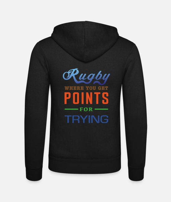 Design Hoodies & Sweatshirts - Rugby, where you get points for trying - Unisex Zip Hoodie black