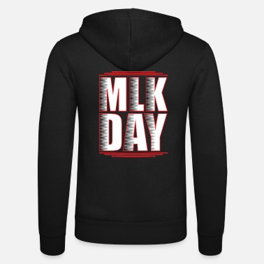Martin Luther King Martin Luther King day - Unisex Hooded Jacket by Bella + Canvas