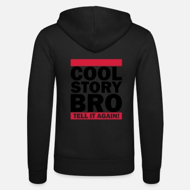 Cool Story Bro Tell It Again Cool Story Bro - Tell it again (1h) - Unisex Kapuzenjacke