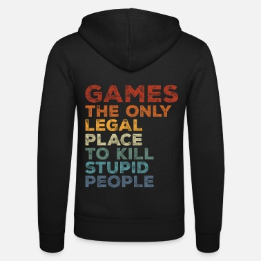 Ping Games The Only Legal Place To Kill Stupid People - Unisex Zip Hoodie