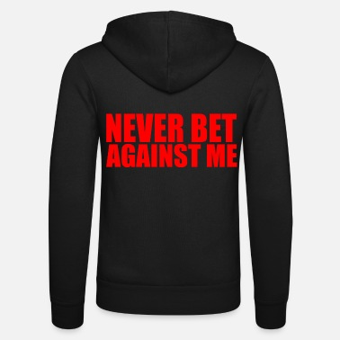 America never bet against me - Unisex Zip Hoodie