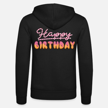 Happy Birthday Happy birthday - Unisex zip hoodie