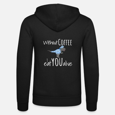Grappige Coffee Coffee Funny Dino Morning Gift White - Unisex zip hoodie