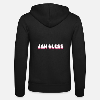 Bless You Jah Bless God bless you God bless you Israelites - Unisex Zip Hoodie