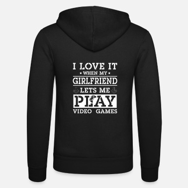 Video My girlfriend lets me play video games - Unisex zip hoodie