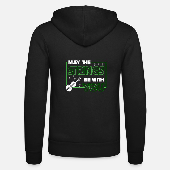 Violin Sweat-shirts - May the strings be with you - violin player - Veste à capuche unisexe noir