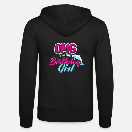 Birthday Hoodies & Sweatshirts - OMG I'm The Birthday Girl Dolphin Tee Shirt Gift - Unisex Zip Hoodie black