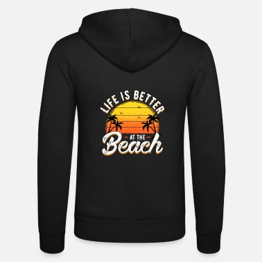 Life is better at the beach by XLX Design - Unisex Kapuzenjacke