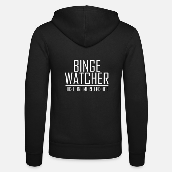 Birthday Hoodies & Sweatshirts - Binge Watcher One more episode - Unisex Zip Hoodie black