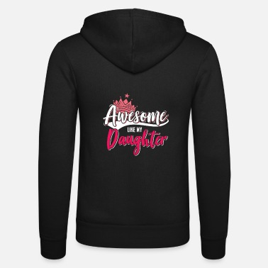 Daughters daughter - Unisex Zip Hoodie