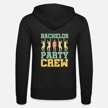 Bachelor Bachelor bachelor party - Unisex Zip Hoodie