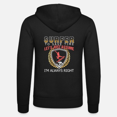 Right Surfer I'm Always Right - Unisex Zip Hoodie