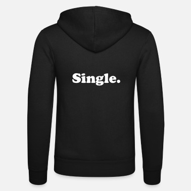 Single Single - Unisex Kapuzenjacke