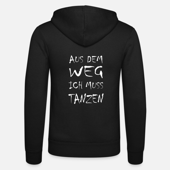 Dance Instructor Hoodies & Sweatshirts - Out of the way, I have to dance! Party saying - Unisex Zip Hoodie black