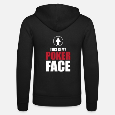 Poker This is My Poker Face - Unisex Zip Hoodie