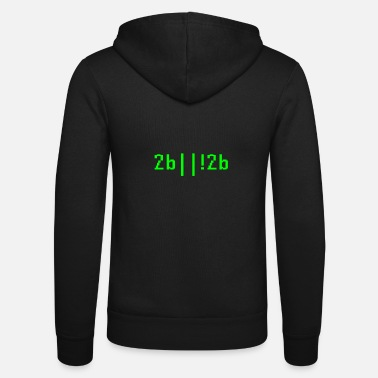 Coder To Be Or Not To Be 2b||!2b Funny Coder Programmer - Unisex Hooded Jacket by Bella + Canvas