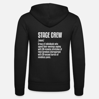 Stage Stage Crew Definition | Theater, musical, drama - Unisex Zip Hoodie