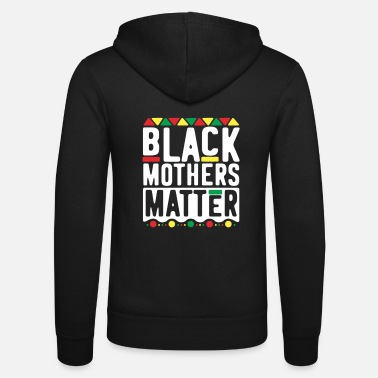 Black Mothers Matter Gift for Mothers - Unisex Zip Hoodie