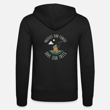 Protection Of The Environment Protecting the environment Save trees and protect nature - Unisex Zip Hoodie