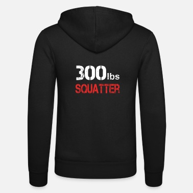 Squatters 300 lbs squatter - Unisex Zip Hoodie