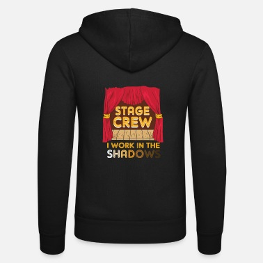 Charade Stage Crew I Work In The Shadows Funny Gift - Unisex Zip Hoodie