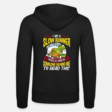 Runner Slow Runner Please Let There Be Someone Behind Me - Unisex Zip Hoodie