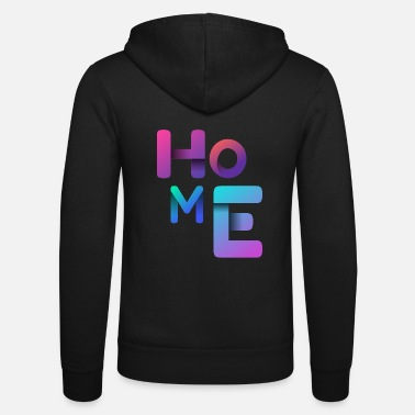 Home At home - home - at home - Unisex Zip Hoodie