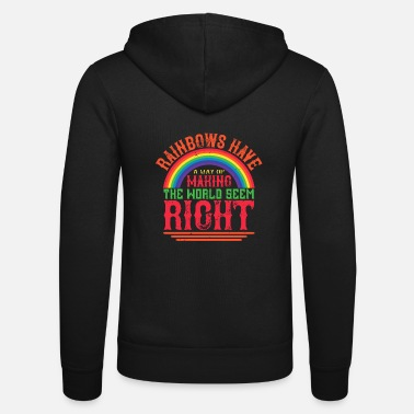 Weather Rainbows have a way of making the world seem right - Unisex Zip Hoodie