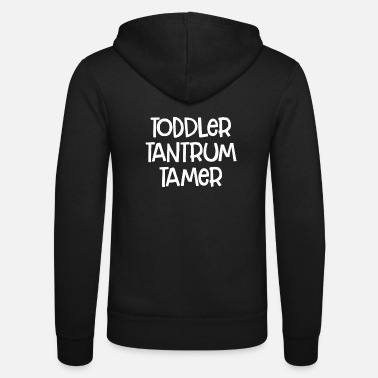 Toddlers Toddler Tantrum Tamer Toddler Mom - Unisex Zip Hoodie