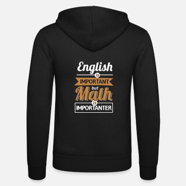 Wear English Is Important But Math Is Importanter - Unisex Kapuzenjacke