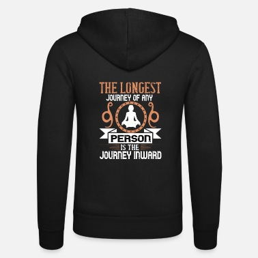 Journey The longest journey of any person is the journey .. - Unisex Zip Hoodie
