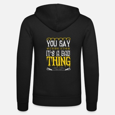 Cute Skull You Say Witch as if it is a Bad Thing Gift - Unisex Zip Hoodie