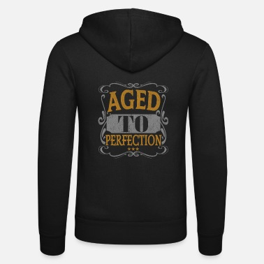 Heart Aged to perfection - Unisex Zip Hoodie