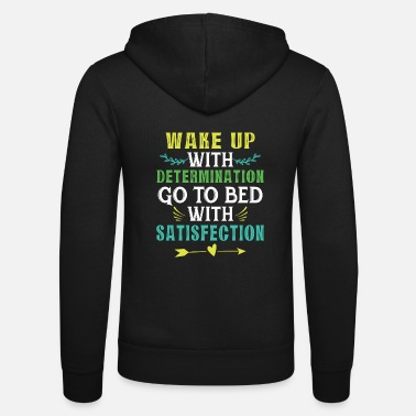 Bed With Satisfaction Motivation motivational gift gift idea - Unisex Zip Hoodie