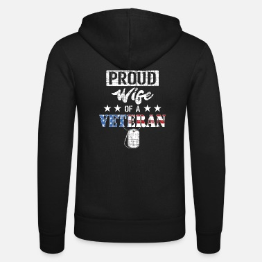 Proud Military Wife Proud Wife Of A Veteran Gifts For Veterans Wife - Unisex Hooded Jacket by Bella + Canvas