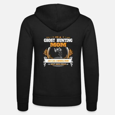 Ghost Ghost Hunting Mom Shirt Gift Idea - Unisex Zip Hoodie