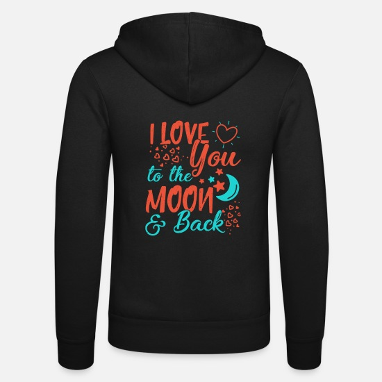 Love Hoodies & Sweatshirts - I Love You To The Moon and back - Unisex Zip Hoodie black