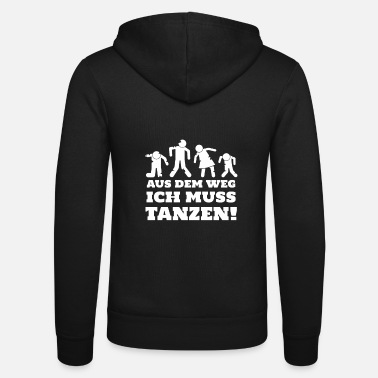 Out of the way I have to dance gift idea - Unisex Zip Hoodie