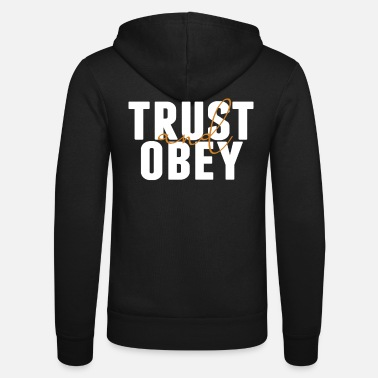 Obedience Trust and obedience - Unisex Zip Hoodie