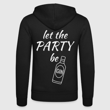 Gin Flasche Spruch Let the party begin weiss - Unisex Kapuzenjacke von Bella + Canvas