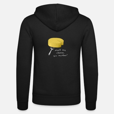 Smell My Cheese Smell My Cheese - Unisex Zip Hoodie