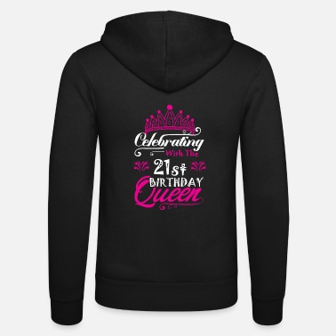 Birthday Celebrating With the 21st Birthday Queen - Unisex Zip Hoodie