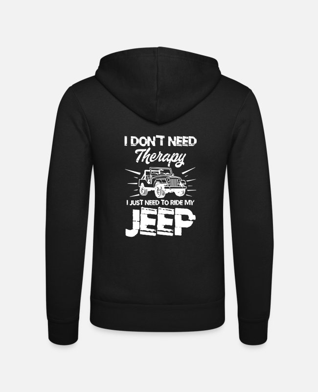 Auto Pullover & Hoodies - I Don t Need Therapy I Just Need to My Ride Jeep - Unisex Kapuzenjacke Schwarz