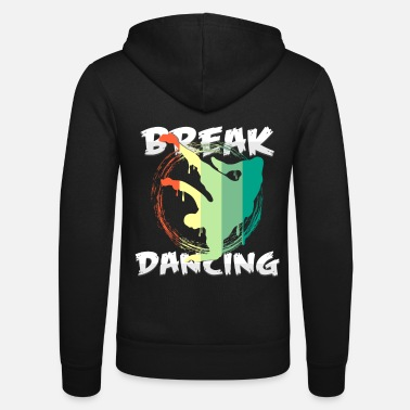 Break Dance break dancing - Unisex Zip Hoodie